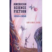 American Science Fiction: Four Classic Novels 1953-56 by Gary K Wolfe