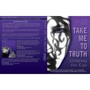 Take Me to Truth by Nouk Sanchez