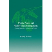 Woody Plants and Woody Plant Management by Rodney W. Bovey