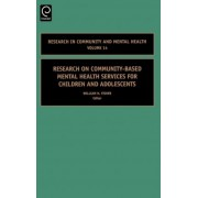 Research on Community-Based Mental Health Services for Children and Adolescents by William H. Fisher