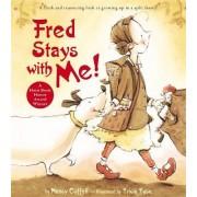 Fred Stays with Me! by Nancy Coffelt