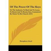 Of the Power of the Keys by Humphrey Lloyd