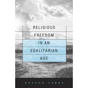 Religious Freedom in an Egalitarian Age by Professor of Law Nelson Tebbe