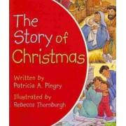 Story of Christmas by Patricia A. Pingry