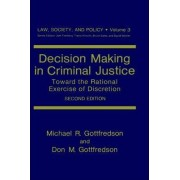 Decision Making in Criminal Justice by Michael R. Gottfredson