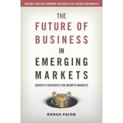 The Future of Business in Emerging Markets by Nenad Pacek