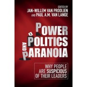 Power, Politics, and Paranoia: Why People Are Suspicious of Their Leaders
