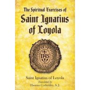 Spiritual Exercises of Saint Ignatius of Loyola by St.Ignatius of Loyola