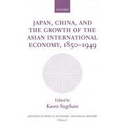 Japan, China, and the Growth of the Asian International Economy, 1850-1949: v. 1 by Kaoru Sugihara