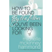 How to Be Found by the Man You've Been Looking for, Paperback