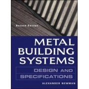 Metal Building Systems Design and Specifications by Alexander Newman