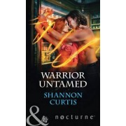 Warrior Untamed by Shannon Curtis
