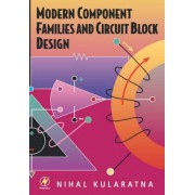 Modern Component Families and Circuit Block Design by Nihal Kularatna