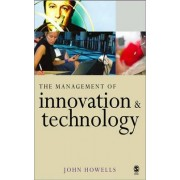 The Management of Innovation and Technology by John Howells