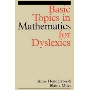 Basic Topics in Mathematics for Dyslexics by Anne Henderson