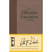 The Effective Executive in Action by Peter Ferdinand Drucker