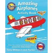 Amazing Machines Amazing Airplanes Activity Book by Tony Mitton