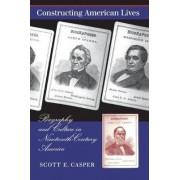 Constructing American Lives by Professor Scott E. Casper