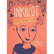 Inkblot: Ideas, Advice, and Examples to Inspire Young Writers by Rebecca Langston-George