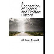 A Connection of Sacred and Profane History by Michael Russell