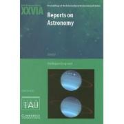 Reports on Astronomy 2003-2005 (IAU XXVIA) by Oddbjorn Engvold