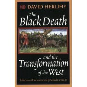 The Black Death and the Transformation of the West by David Herlihy