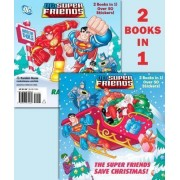 The Super Friends Save Christmas/Race to the North Pole (DC Super Friends) by Billy Wrecks