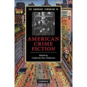 The Cambridge Companion to American Crime Fiction by Catherine Ross Nickerson
