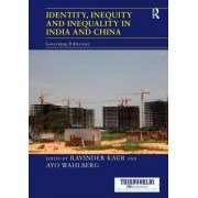 Identity, Inequity and Inequality in India and China: Governing Difference
