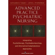 Advanced Practice Psychiatric Nursing by Kathleen R. Tusaie