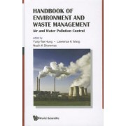 Handbook Of Environment And Waste Management: Air And Water Pollution Control by Yung-Tse Hung
