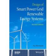 Design of Smart Power Grid Renewable Energy Systems by Ali Keyhani