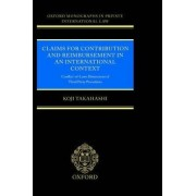 Claims for Contribution and Reimbursement in an International Context by Koji Takahashi
