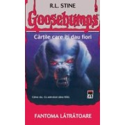 Goosebumps - Fantoma latratoare
