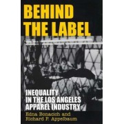 Behind the Label by Edna Bonacich