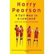 A Tall Man in a Low Land by Harry Pearson