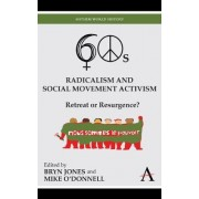 Sixties Radicalism and Social Movement Activism by Mike O'Donnell
