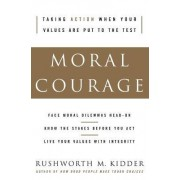 Moral Courage by Rushworth M. Kidder