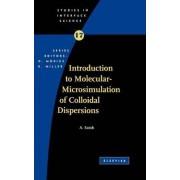 Introduction to Molecular-Microsimulation for Colloidal Dispersions by A. Satoh