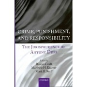 Crime, Punishment, and Responsibility by Rowan Cruft