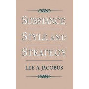 Substance, Style and Strategy by Lee A. Jacobus