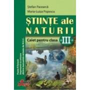 Stiinte Ale Naturii Cls 3 Caiet - Stefan Pacearca Maria-Luiza Popescu