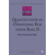 Quantification of Operational Risk Under Basel II by Imad A. Moosa