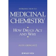 Introduction to Medicinal Chemistry: Drugs by Alex Gringauz