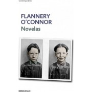 Flannery O'Connor / The Violent Bear It Away by Flannery O'Connor
