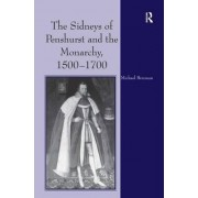The Sidneys of Penshurst and the Monarchy, 1500-1700 by Michael G. Brennan