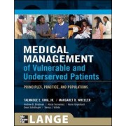Medical Management of Vulnerable & Underserved Patients: Principles, Practice, Population by Talmadge E. King