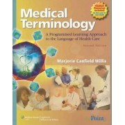 Medical Terminology: A Programmed Learning Approach to the Language of Health Care: Print and Online Course Access Code by Marjorie Canfield Willis