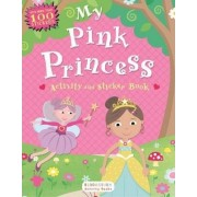 My Pink Princess Activity and Sticker Book by Anonymous