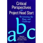 Critical Perspectives on Project Head Start by Jeanne Ellsworth